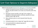 low cost options to improve adequacy
