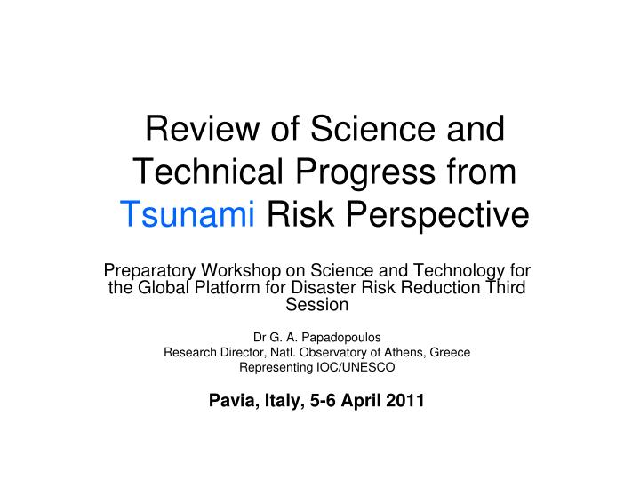 review of science and technical progress from tsunami risk perspective n.