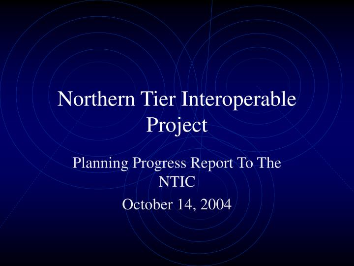 northern tier interoperable project n.