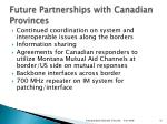 future partnerships with canadian provinces