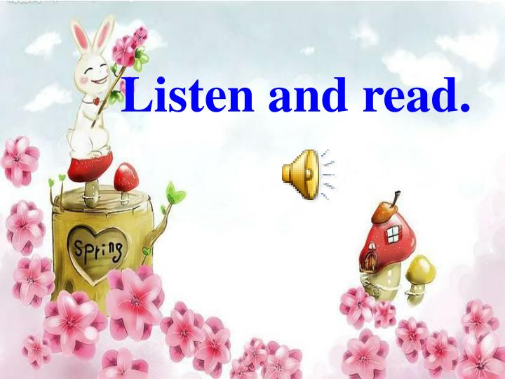Listen and read.