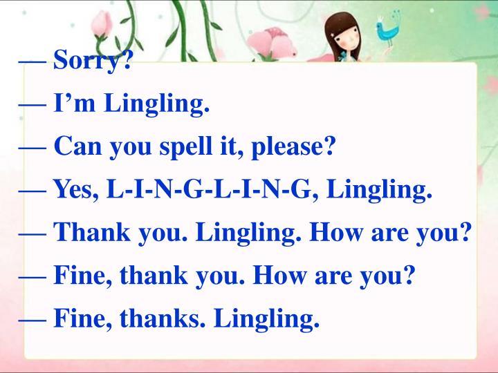 — Sorry?