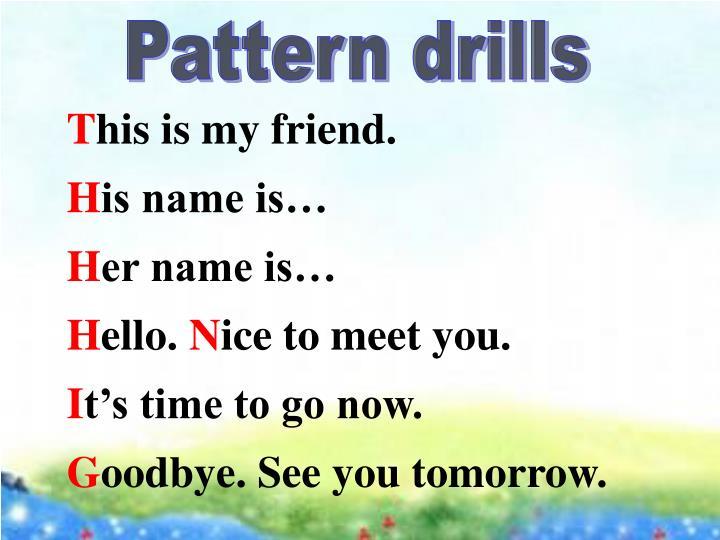 Pattern drills