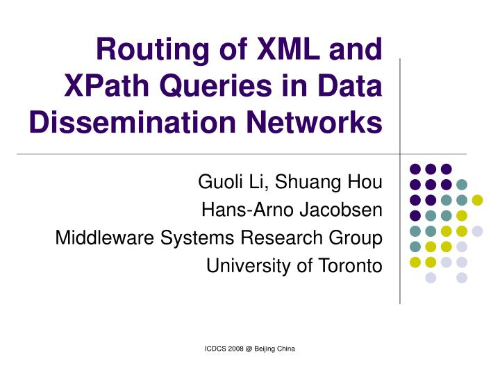 routing of xml and xpath queries in data dissemination networks n.
