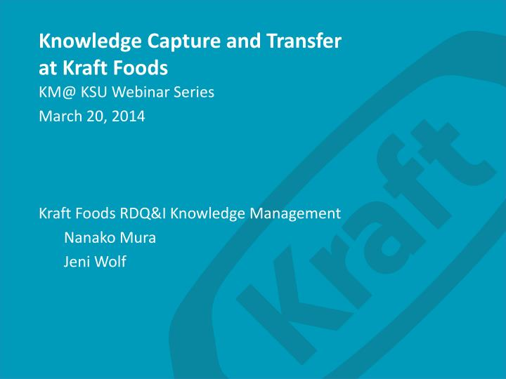 knowledge capture and transfer at kraft foods n.