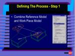 defining the process step 1