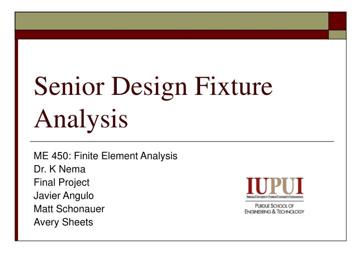 senior design fixture analysis n.