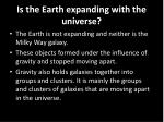 is the earth expanding with the universe