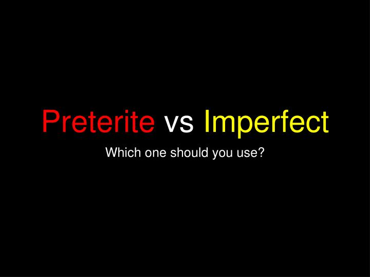preterite vs imperfect n.