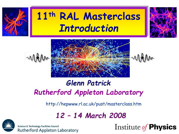 11 th ral masterclass introduction n.