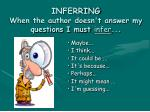 inferring when the author doesn t answer my questions i must infer
