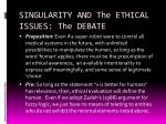 singularity and the ethical issues the debate