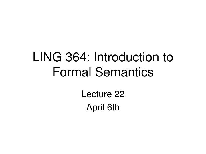 ling 364 introduction to formal semantics n.
