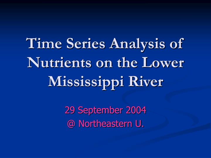 time series analysis of nutrients on the lower mississippi river n.