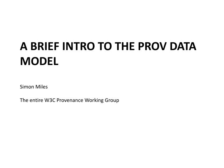 a brief intro to the prov data model n.