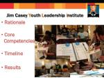 jim casey y outh l eadership i nstitute