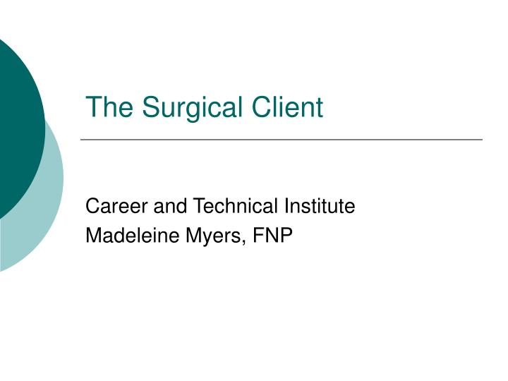 the surgical client n.