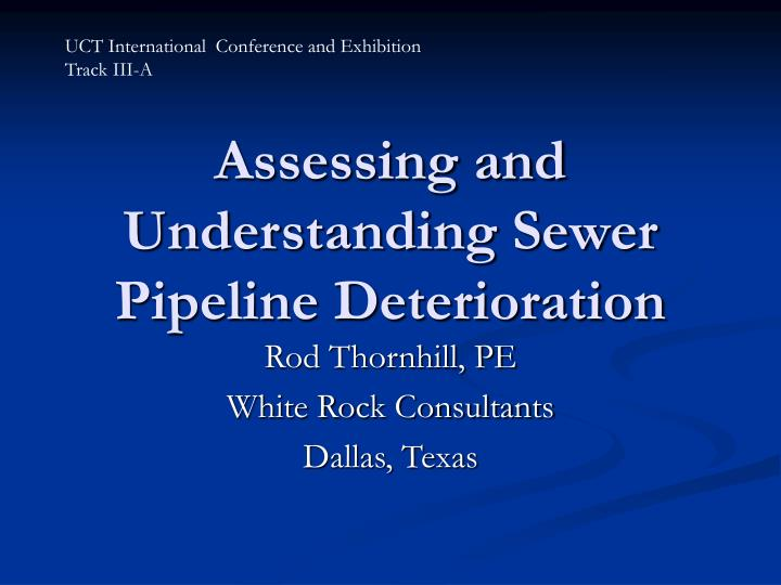assessing and understanding sewer pipeline deterioration n.