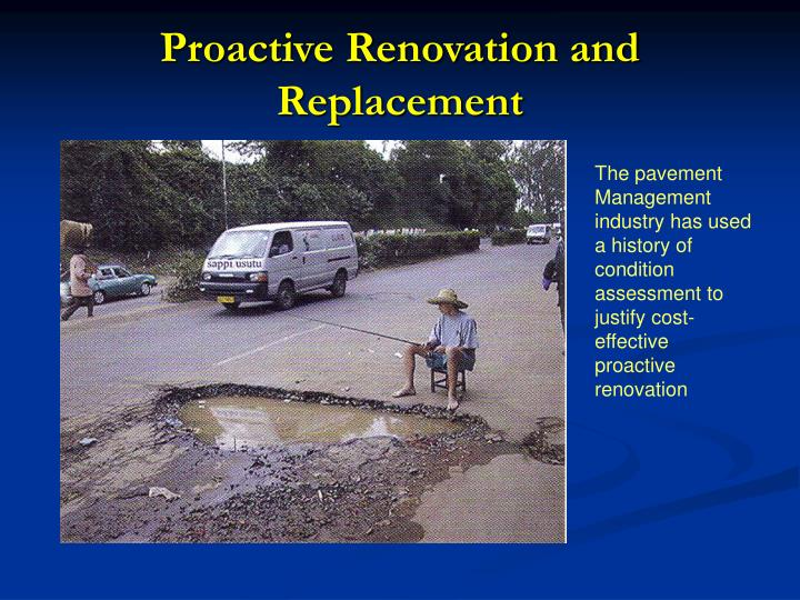 Proactive renovation and replacement
