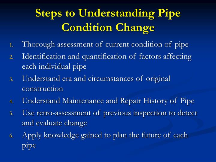Steps to Understanding Pipe Condition Change
