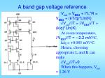a band gap voltage reference