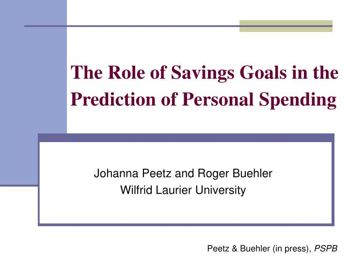 the role of savings goals in the prediction of personal spending n.
