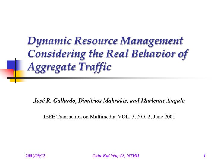 dynamic resource management considering the real behavior of aggregate traffic n.