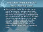 the future orientation of a church planting team