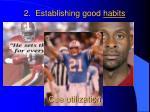 2 establishing good habits