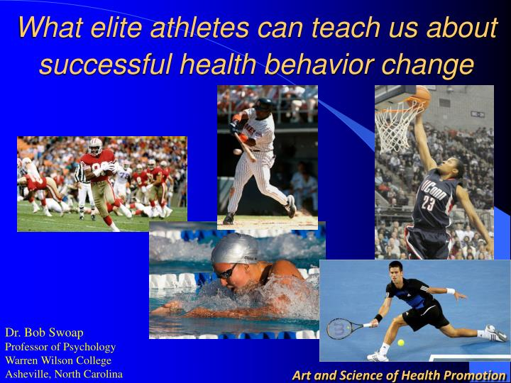 what elite athletes can teach us about successful health behavior change n.