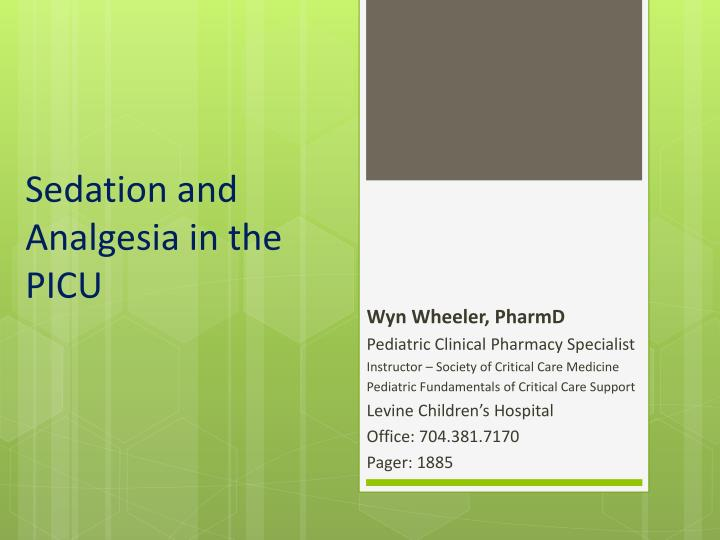 sedation and analgesia in the picu n.