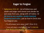 eager to forgive