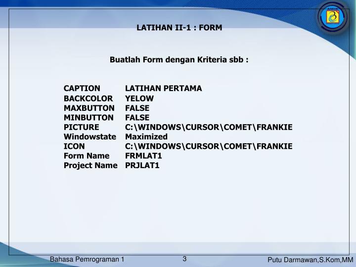 LATIHAN II-1 : FORM