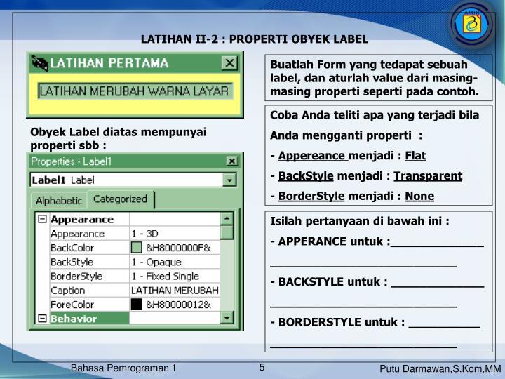 LATIHAN II-2 : PROPERTI OBYEK LABEL