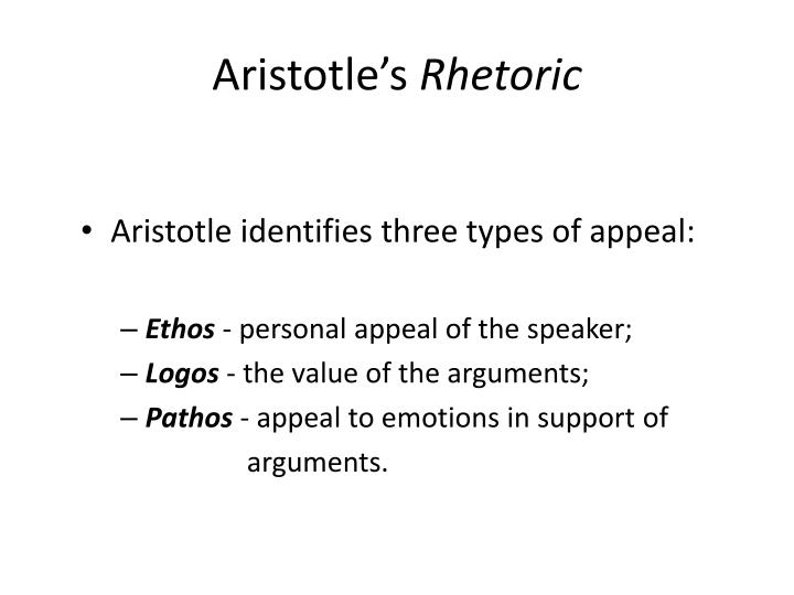 aristotles definition rhetoric Aristotle says rhetoric and poetry are a technç, the rhetoric is a handbook aristotle says speaker needs to appeal to appropriate information for the particular setting much like a lawyer's argument, not just relying on facts, need to appeal to people's emotions.