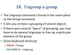 18 ungroup a group