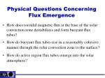 physical questions concerning flux emergence