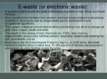 e waste or electronic waste