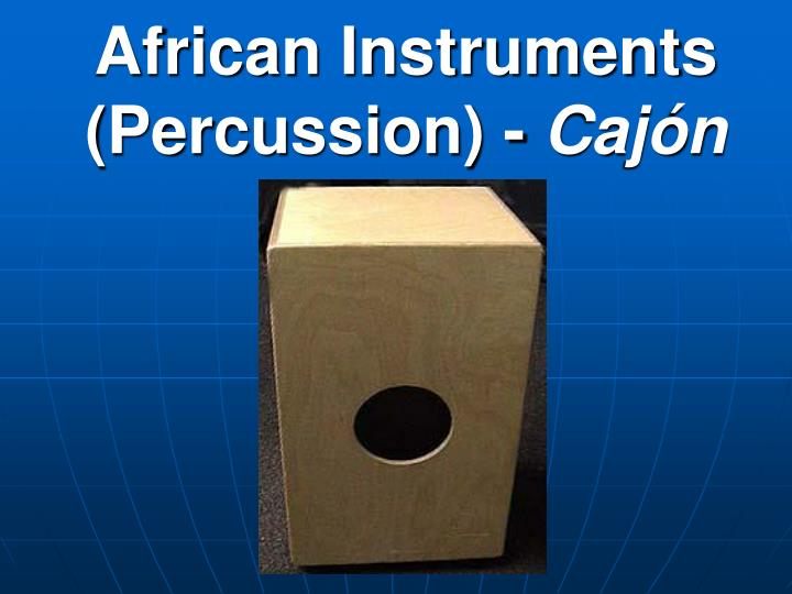 African Instruments (Percussion) -