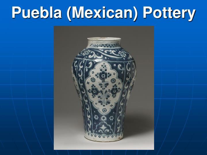 Puebla (Mexican) Pottery