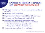 2 what do the liberalisation schedules say east african community eac