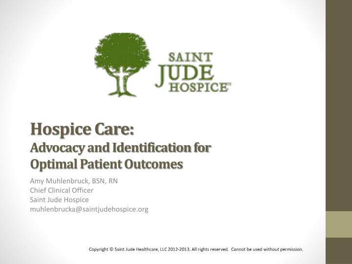 hospice care advocacy and identification for optimal patient outcomes n.