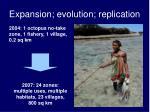 expansion evolution replication