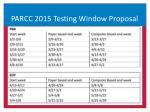 parcc 2015 t esting window proposal