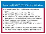 proposed parcc 2015 testing window