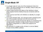 single mode vif