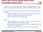 where we re going merger with unified accelerator library ual
