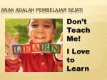 anak adalah pembelajar sejati
