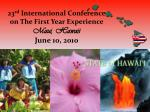 23 rd international conference on the first year experience maui hawaii june 10 2010