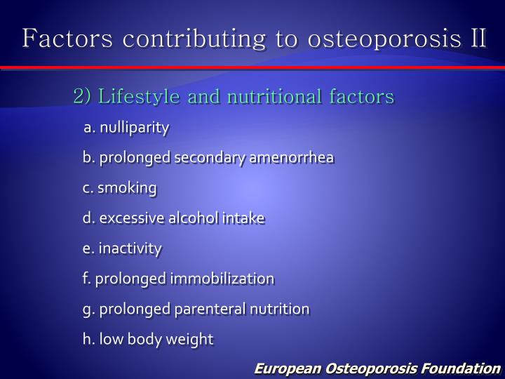 Factors contributing to osteoporosis II